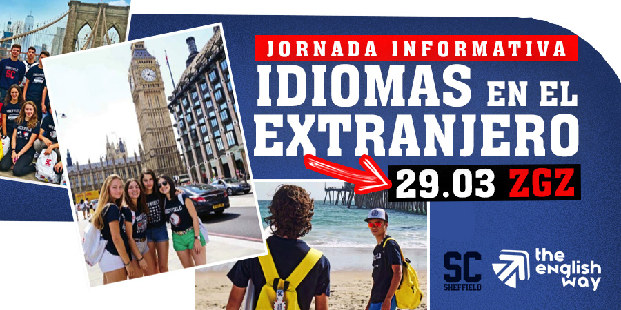 ornada Informativa de Cursos de Idiomas en el extranjero. Zaragoza (Sheffield Centre y The English Way)