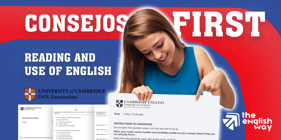 Consejos para el examen Reading and Use of English (First Certificate) The English Way