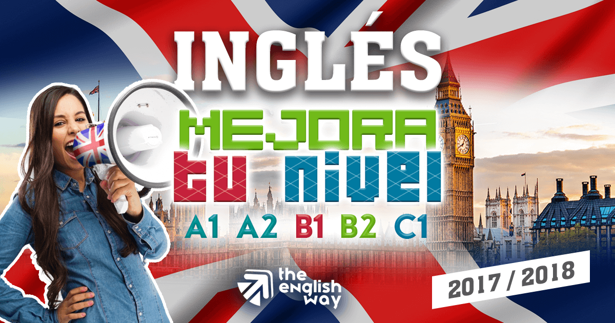 Curso Inglés Mejora: A1, A2 B1, B2, C1 - Academia The English Way Zaragoza