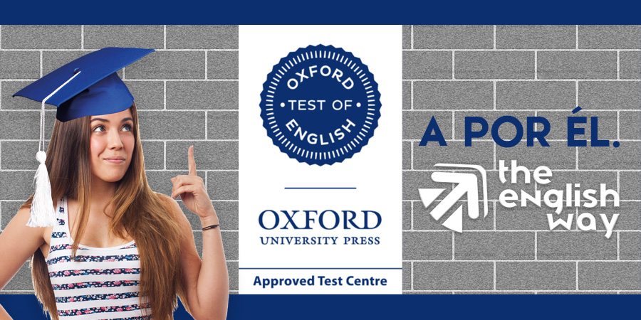 Los nuevos examenes de Oxford Test of English en Zaragoza
